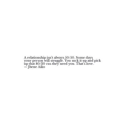 Jhene Aiko Quote - A relationship isn\'t always 50/50. Some ...