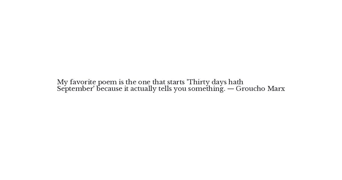 Groucho Marx Quote My Favorite Poem Is The One That Starts