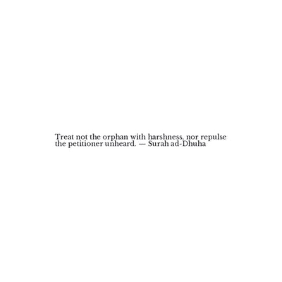 Surah ad-Dhuha Quote - Treat not the orphan with harshness