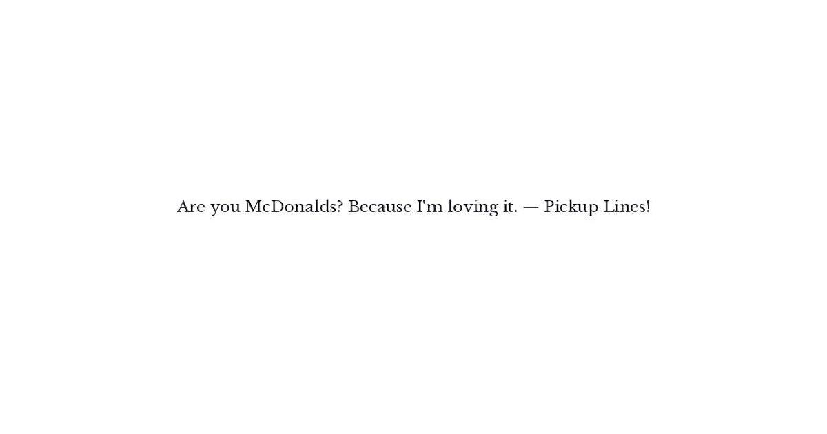 mcdonalds pick up lines