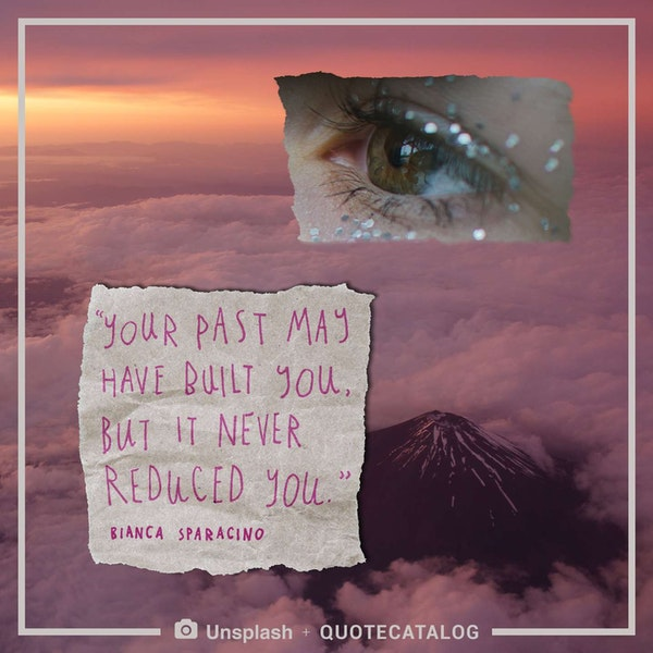 Your past may have built you, but it never reduced you. — Bianca Sparacino