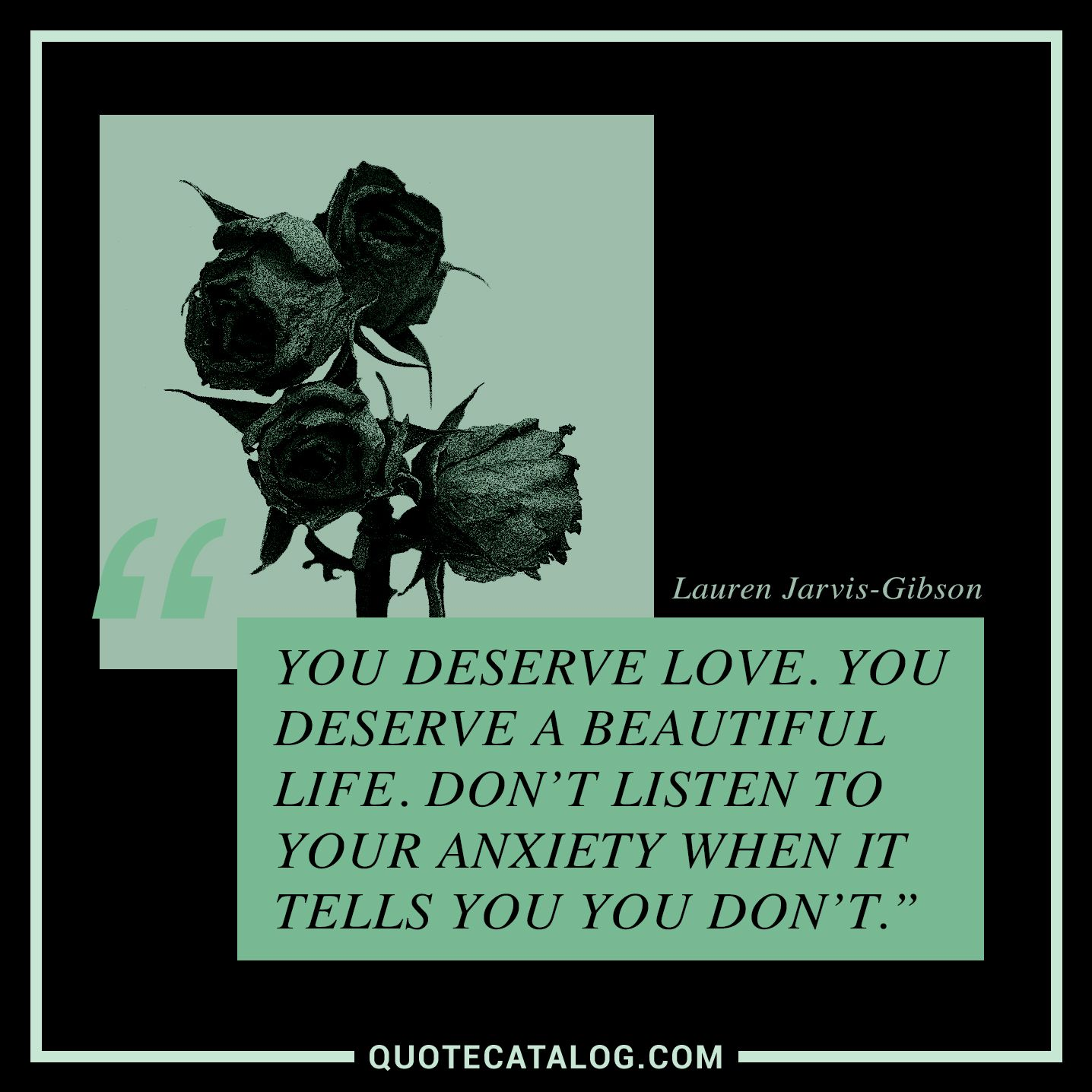 Lauren Jarvis Gibson Quote You Deserve Love You Deserve A