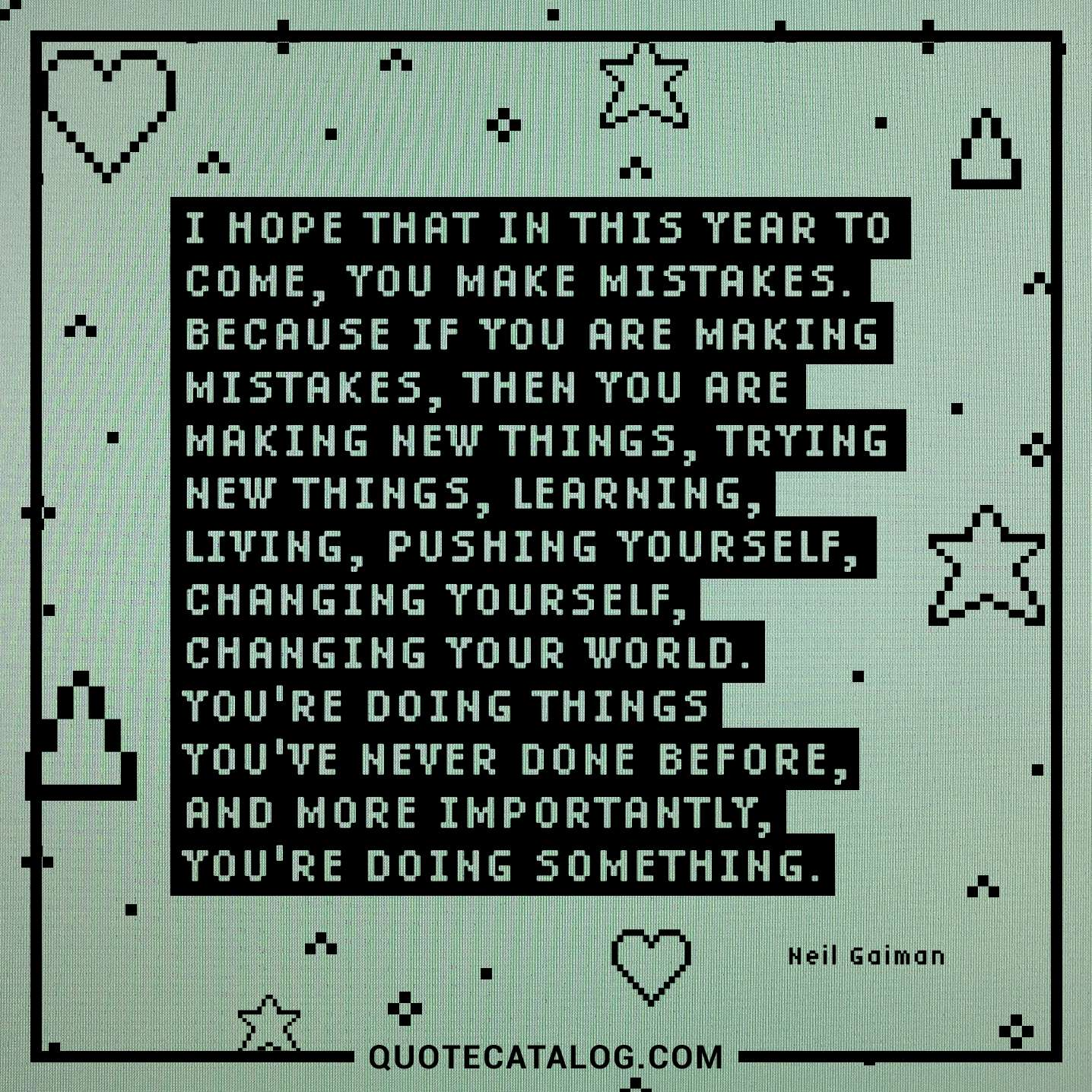 Make A Quote Neil Gaiman Quote  I Hope That In This Year To Come You Ma