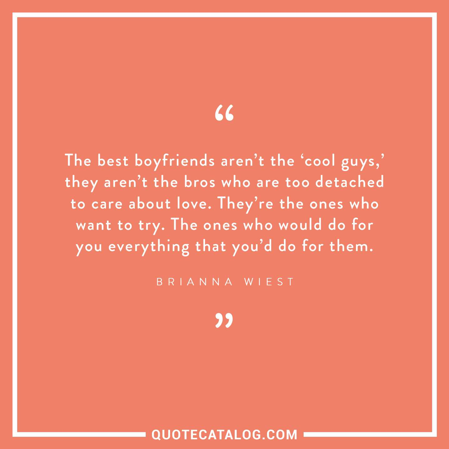 Brianna Wiest Quote The Best Boyfriends Aren T The Cool Guy