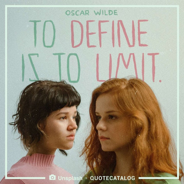 To define is to limit. — Oscar Wilde