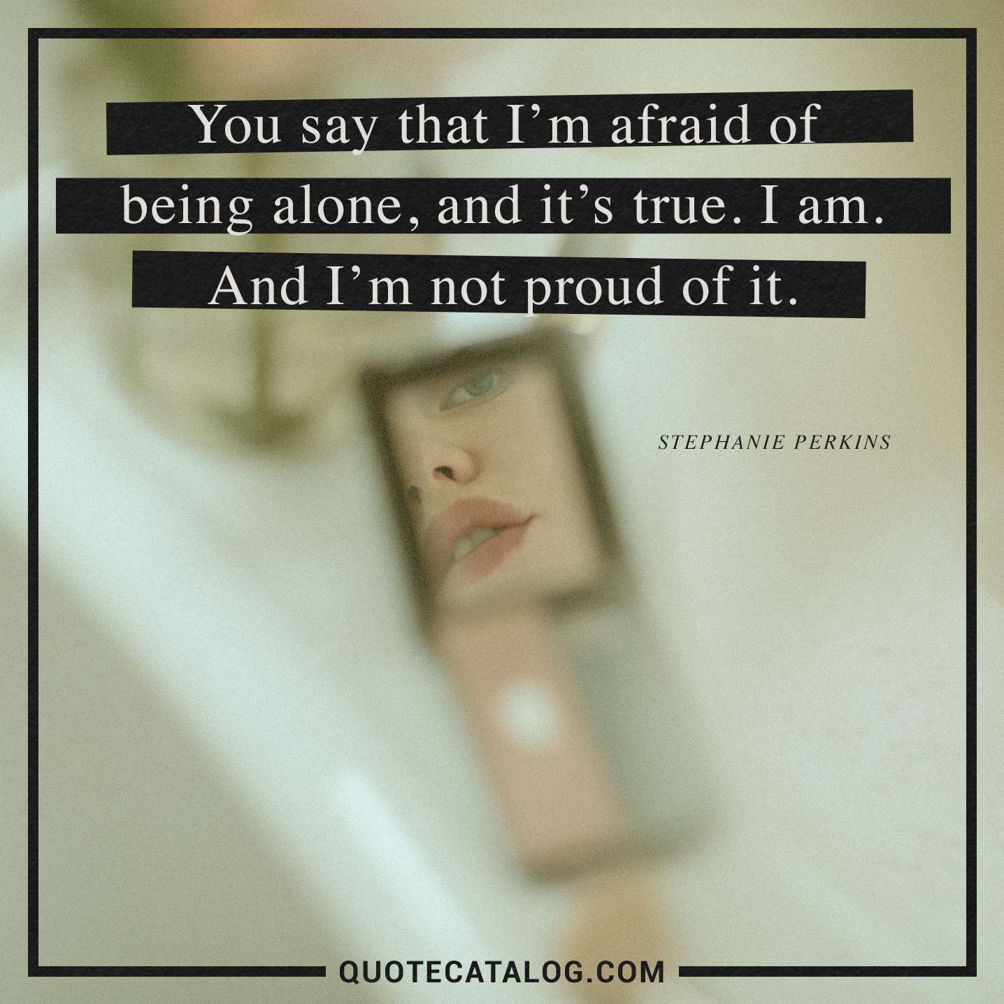 being afraid of being alone