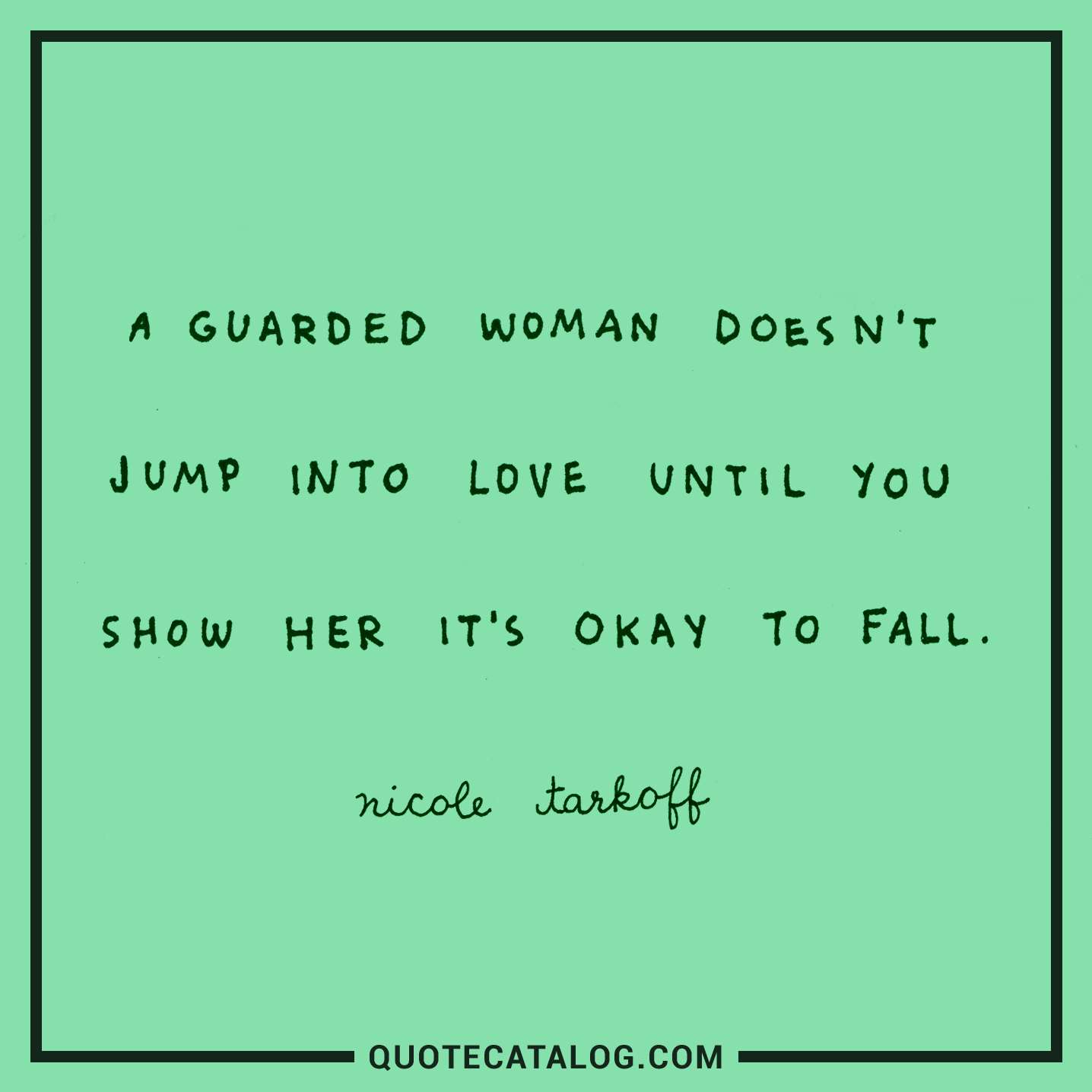 How To Love A Woman Quotes: A Guarded Woman Doesn't Jump Into