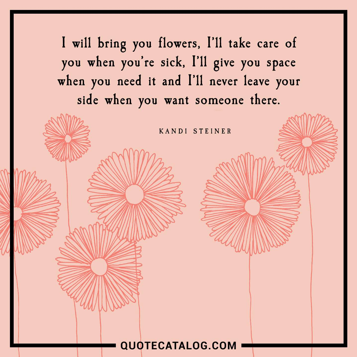 Kandi Steiner Quote I Will Bring You Flowers Ill Take Care
