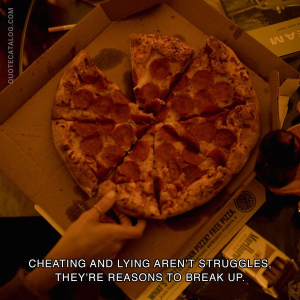 Cheating and lying aren't struggles, they're reasons to break up. — Patti Callahan Henry