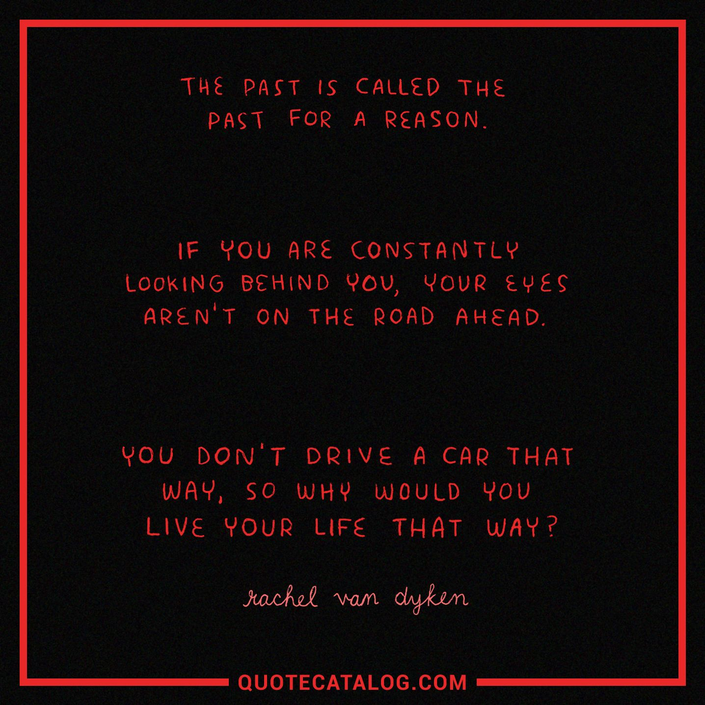Rachel Van Dyken Quote The Past Is Called The Past For A Reason