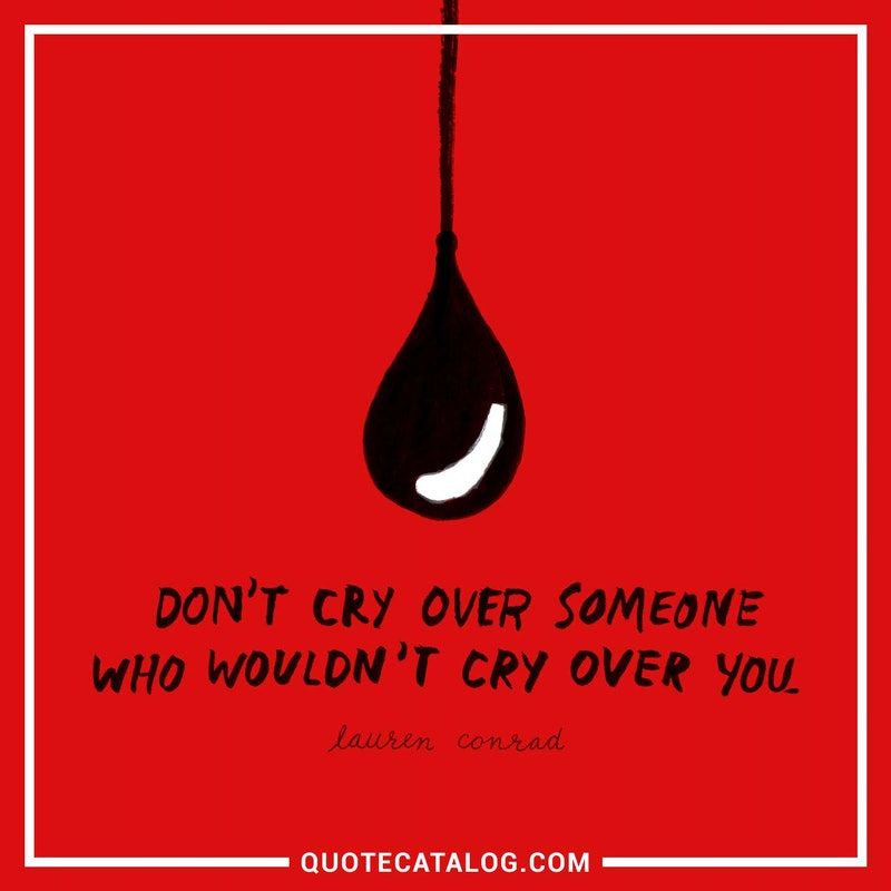 Illustrated art for this quote: Don\'t cry over someone who wouldn\'t cry over you.