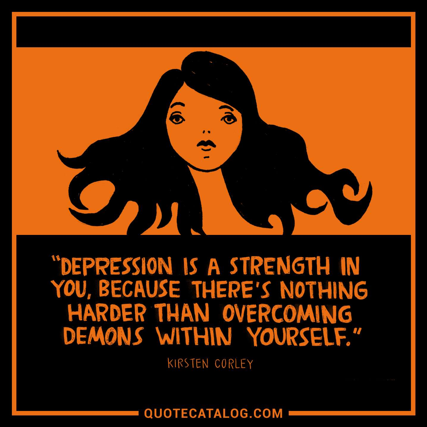 Depression Quote Kirsten Corley Quote  Depression Is A Strength In You Because