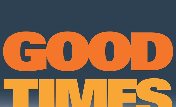 Best Good Times Quotes Quote Catalog