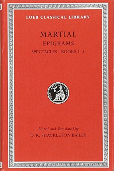 Epigrams, Volume I: Spectacles, Books 1-5