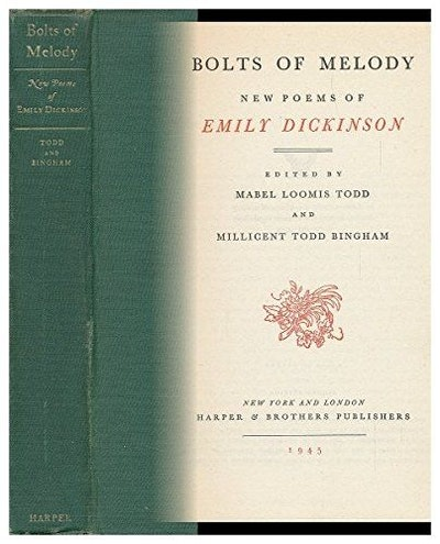 Bolts of Melody: New Poems of Emily Dickinson