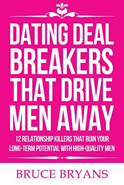Dating Deal Breakers That Drive Men Away