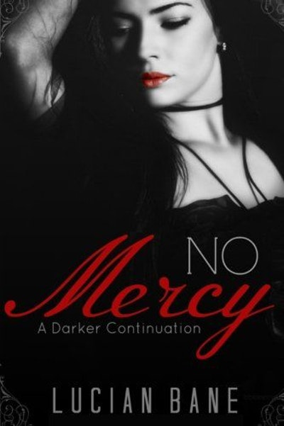 No Mercy: A Darker Continuation (Volume 2) by Lucian Bane (2015-06-04)