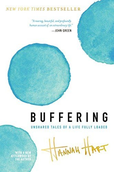 Buffering: Unshared Tales of a Life Fully Loaded