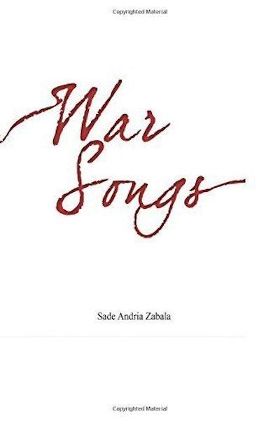 War Songs by Sade Andria Zabala
