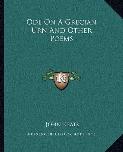 Ode on a Grecian Urn and Other Poems