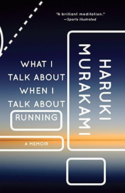 What I Talk About When I Talk About Running: A Memoir