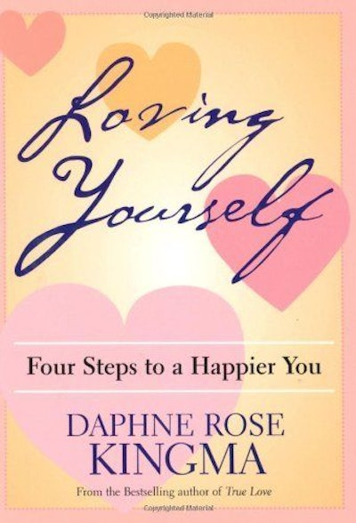 Loving Yourself: Four Steps to a Happier You by Daphne Rose Kingma (2004-04-01)