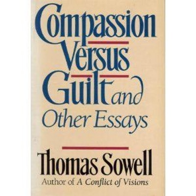Best Thomas Sowell Quotes  Quote Catalog Books By Thomas Sowell Compassion Versus Guilt And Other Essays Essays Topics For High School Students also English Essay Friendship  English Essay Topics For Students