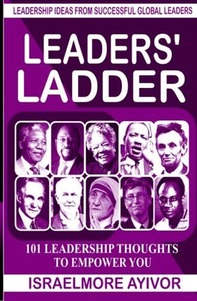 Leaders' Ladder: Leadership Ideas from Successful Global Leaders
