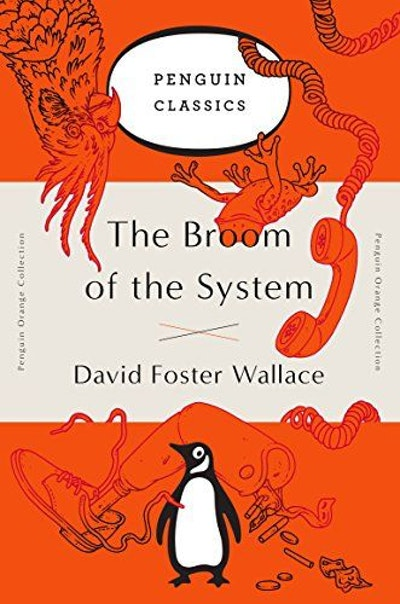 The Broom of the System: A Novel (Penguin Ink) (The Penguin Ink Series)