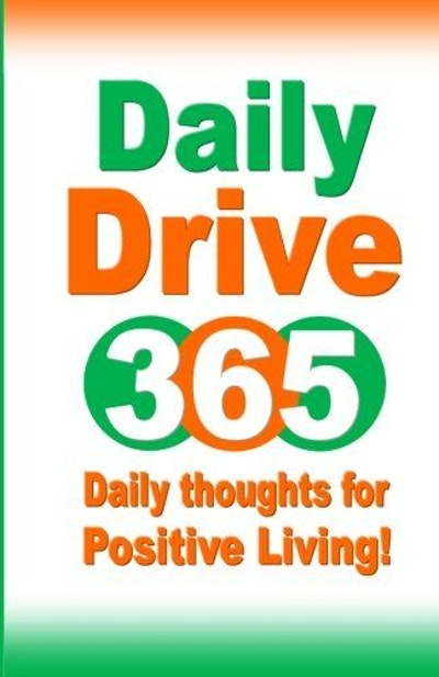 Daily Drive 365: Daily thoughts for Positive Living
