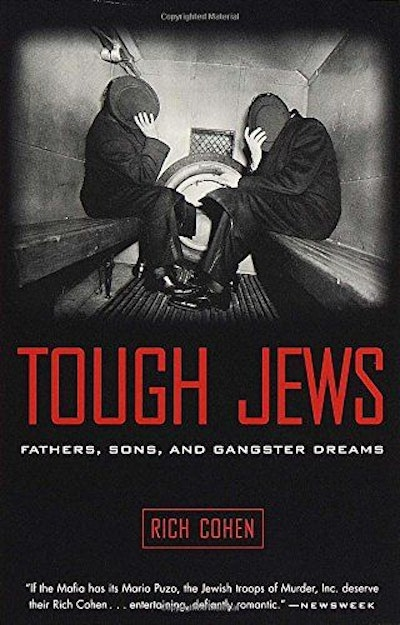 Tough Jews : Fathers, Sons, and Gangster Dreams
