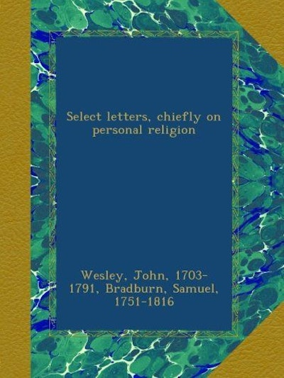 Select letters, chiefly on personal religion