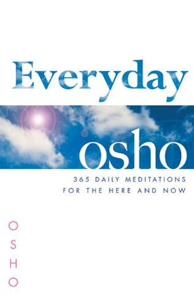 Everyday Osho: 365 Daily Meditations for the Here and Now