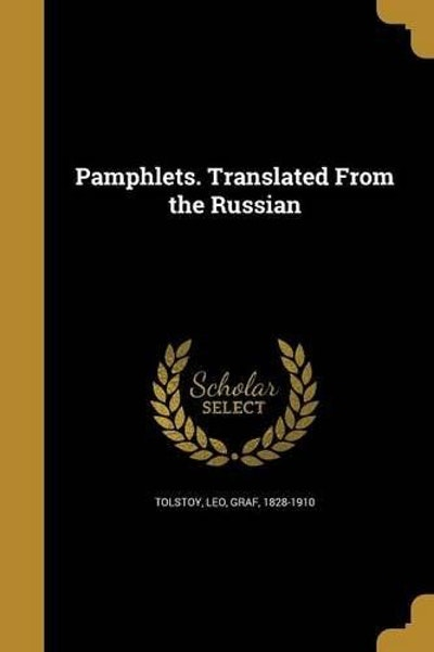Pamphlets. Translated from the Russian