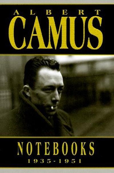 Albert Camus Notebooks 1935-1951