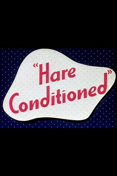 Hare Conditioned