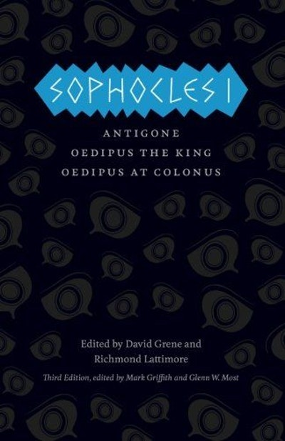 Sophocles I: Antigone, Oedipus the King, Oedipus at Colonus (The Complete Greek Tragedies)
