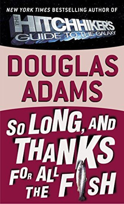 So Long, and Thanks for All the Fish (Hitchhiker's Guide to the Galaxy)