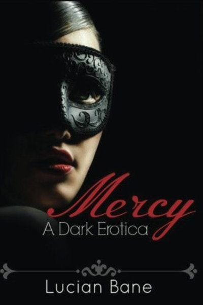 Mercy: A Dark Erotica (Volume 1)