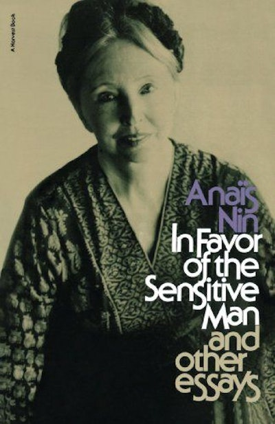 In Favor of the Sensitive Man and Other Essays