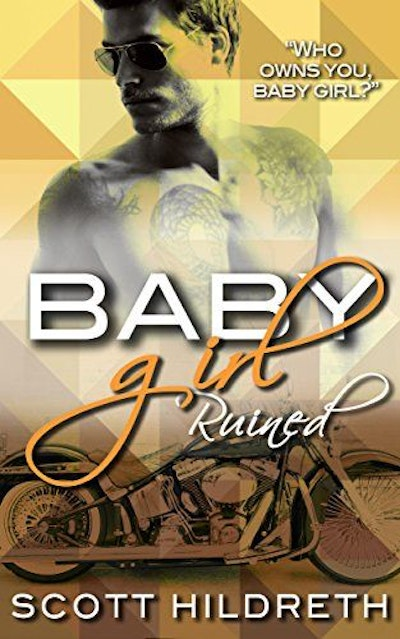 BABY GIRL: Ruined (Erik Ead Trilogy Book 1)