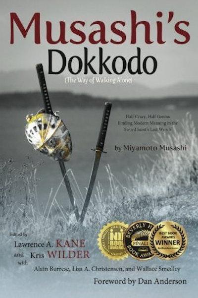 Musashi's Dokkodo (The Way of Walking Alone): Half Crazy, Half Genius