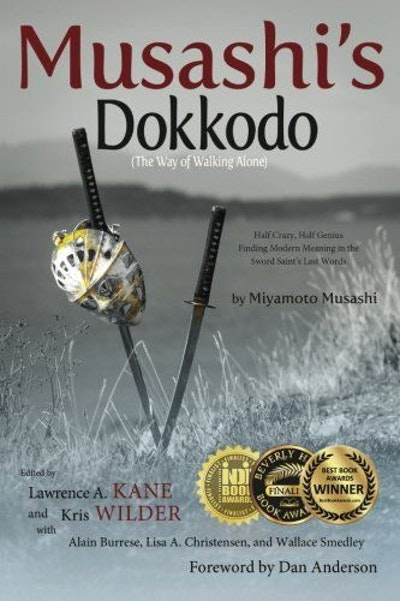 Musashi's Dokkodo (The Way of Walking Alone): Half Crazy, Half Genius