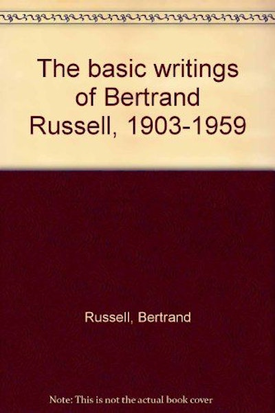 The Basic Writings of Bertrand Russell, 1903-1959
