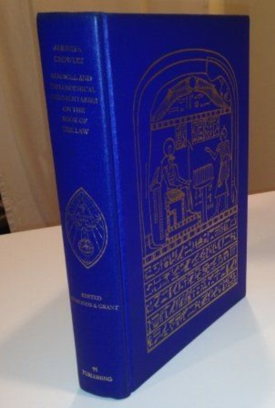 Magical and Philosophical Commentaries on The Book of the Law
