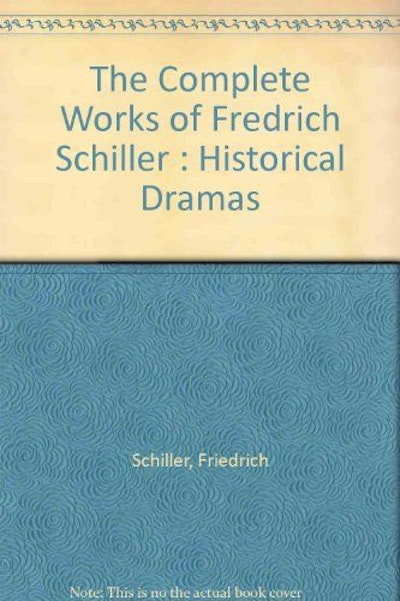 The Complete Works of Fredrich Schiller