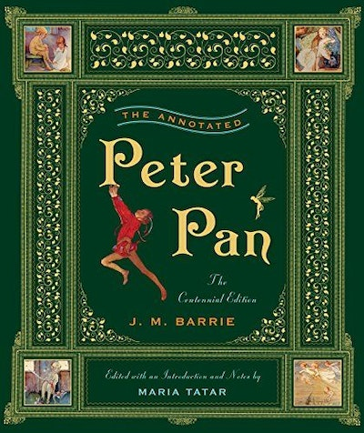 The Annotated Peter Pan (The Centennial Edition)  (The Annotated Books)