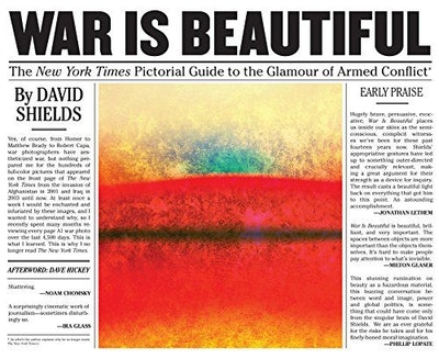 War Is Beautiful: The New York Times Pictorial Guide to the Glamour of Armed Conflict