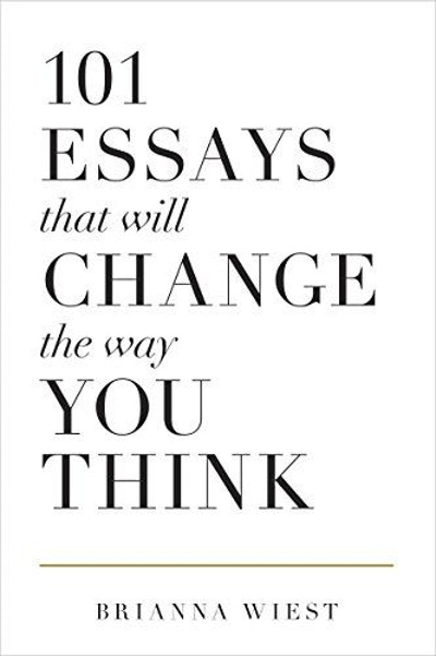 101 Essays That Will Change The Way You Think