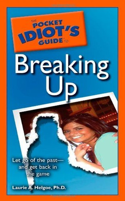 The Pocket Idiot's Guide to Breaking Up